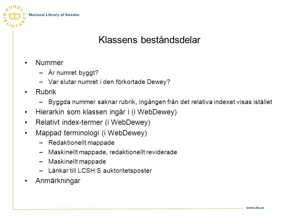 www.kb.se Klassens beståndsdelar •Nummer –Är numret byggt.
