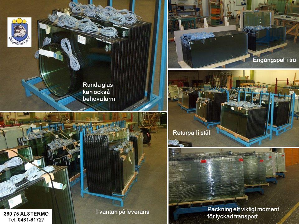 I väntan på leverans Runda glas kan också behöva larm Engångspall i trä Packning ett viktigt moment för lyckad transport Returpall i stål 360 75 ALSTERMO Tel.