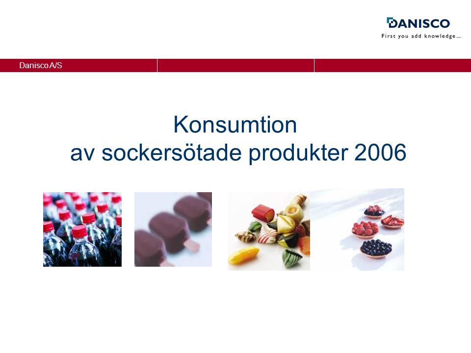 Danisco A/S Konsumtion av sockersötade produkter 2006