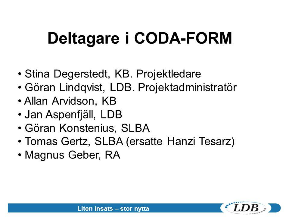Liten insats – stor nytta Deltagare i CODA-FORM • Stina Degerstedt, KB.