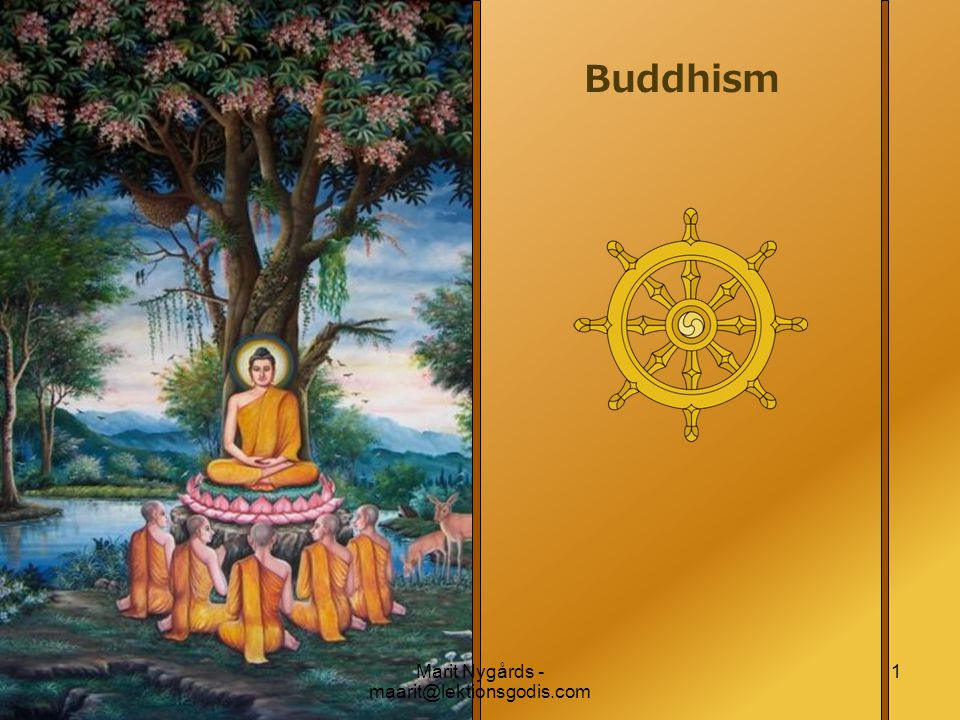 Buddhism 1Marit Nygårds - maarit@lektionsgodis.com