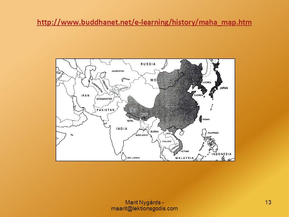 13 http://www.buddhanet.net/e-learning/history/maha_map.htm Marit Nygårds - maarit@lektionsgodis.com