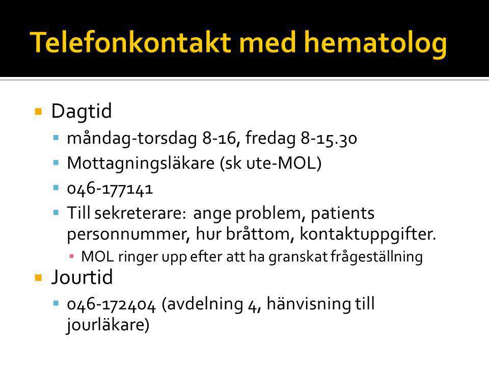  Dagtid  måndag-torsdag 8-16, fredag 8-15.30  Mottagningsläkare (sk ute-MOL)  046-177141  Till sekreterare: ange problem, patients personnummer, hur bråttom, kontaktuppgifter.
