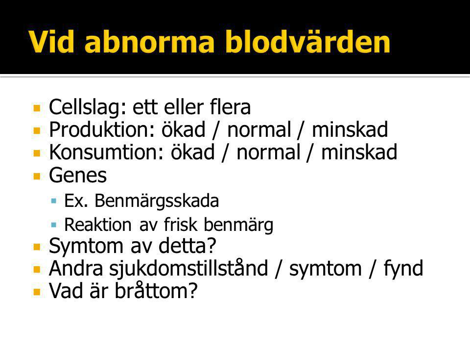  Patienter med symtom/fynd som skulle kunna förklaras av M-komponentdiagnoser  Medelålders/äldre  nydebuterad skelett/ryggsmärta (osteoporos, kotkroppskompression, &c)  njurinsufficiens  (oftast) lätt diagnos om tanken tänks ▪ blodstatus, diff, krea, kalk, albumin, elfores blod(+urin) ▪ röntgen av smärtande skelettdelar