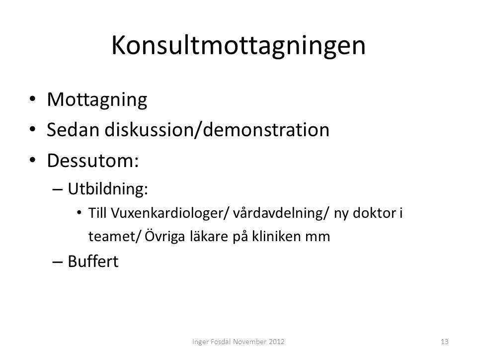Konsultmottagningen • Mottagning • Sedan diskussion/demonstration • Dessutom: – Utbildning: • Till Vuxenkardiologer/ vårdavdelning/ ny doktor i teamet