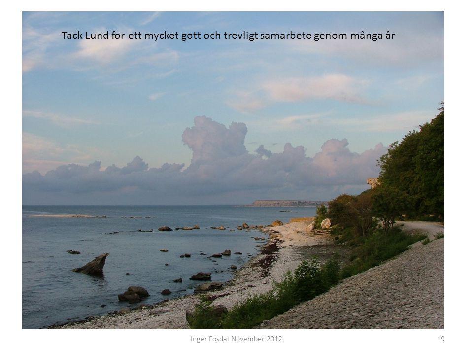 Inger Fosdal November 201219 Tack Lund for ett mycket gott och trevligt samarbete genom många år