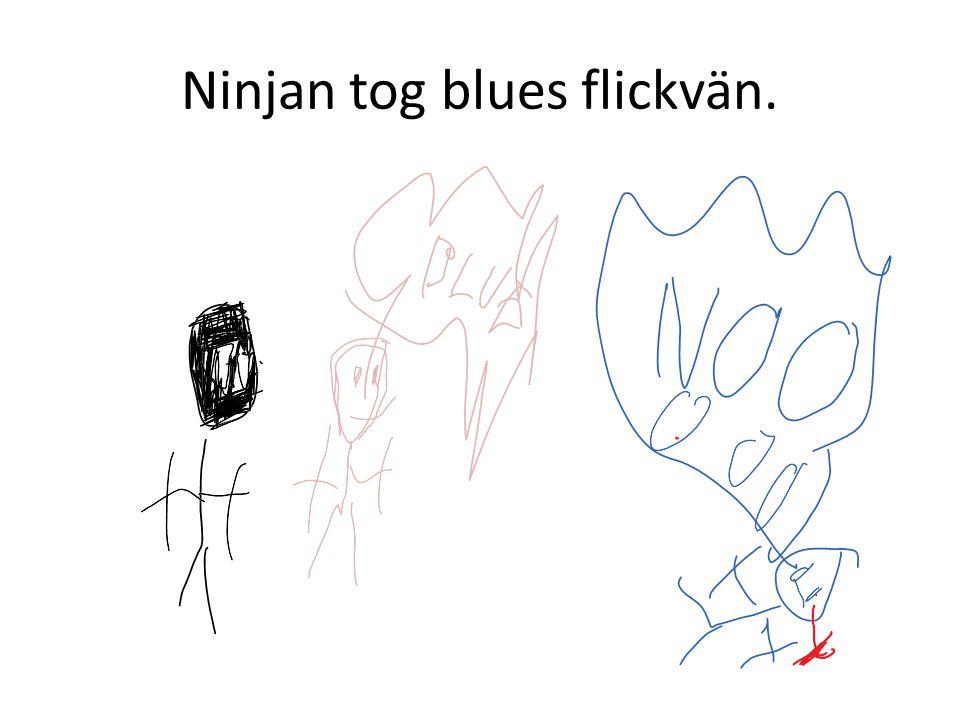 Ninjan tog blues flickvän.