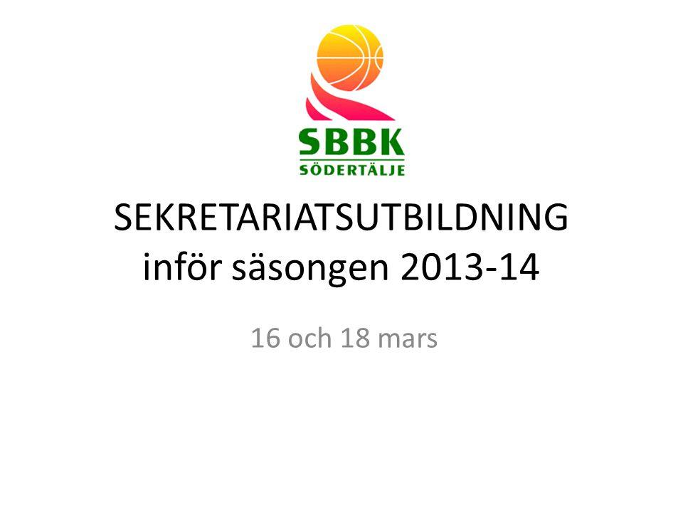 SEKRETARIATSUTBILDNING inför säsongen 2013-14 16 och 18 mars