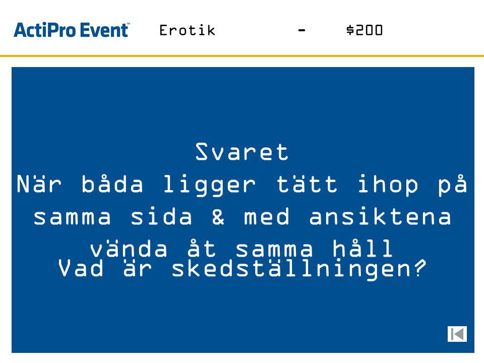 Svaret Var programledare för Fräcka fredag 1988 Vem är Malena Ivarsson? Erotik-$100