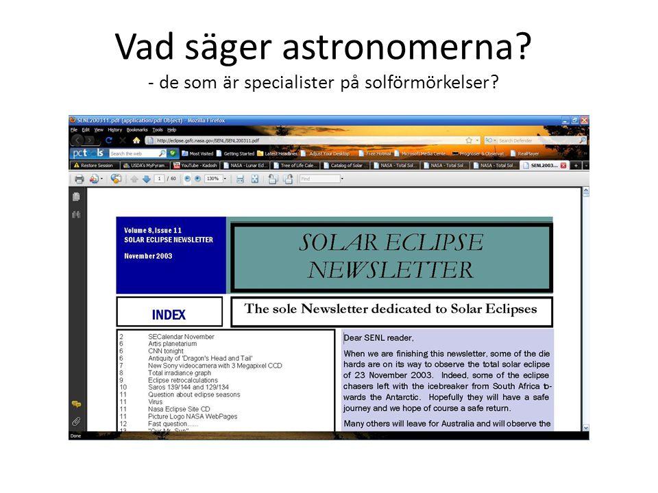 Vad säger astronomerna? - de som är specialister på solförmörkelser?
