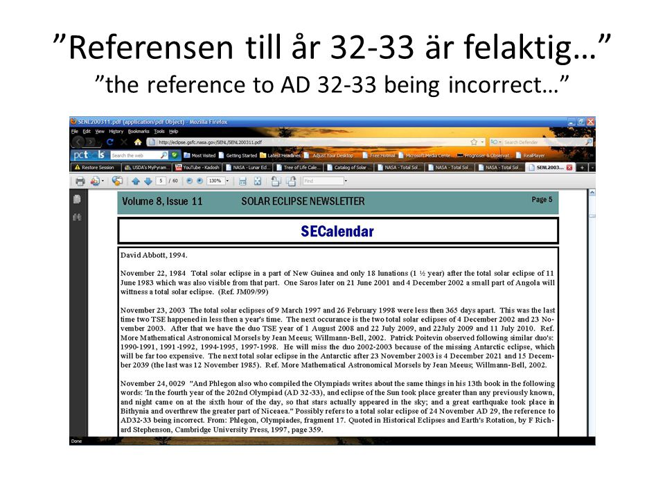 """Referensen till år 32-33 är felaktig…"" ""the reference to AD 32-33 being incorrect…"""