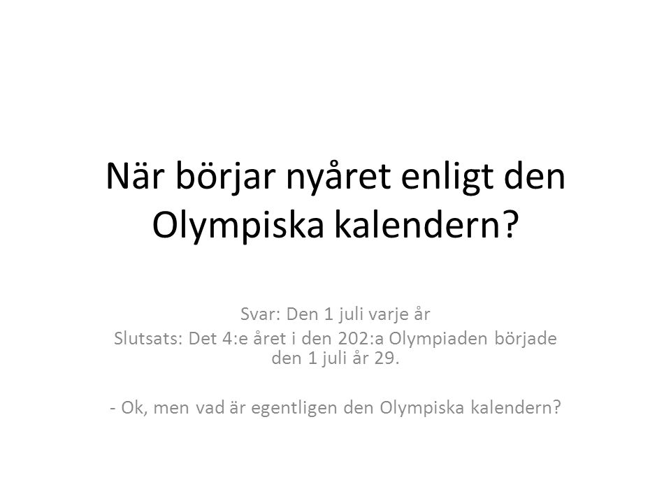 När börjar nyåret enligt den Olympiska kalendern.