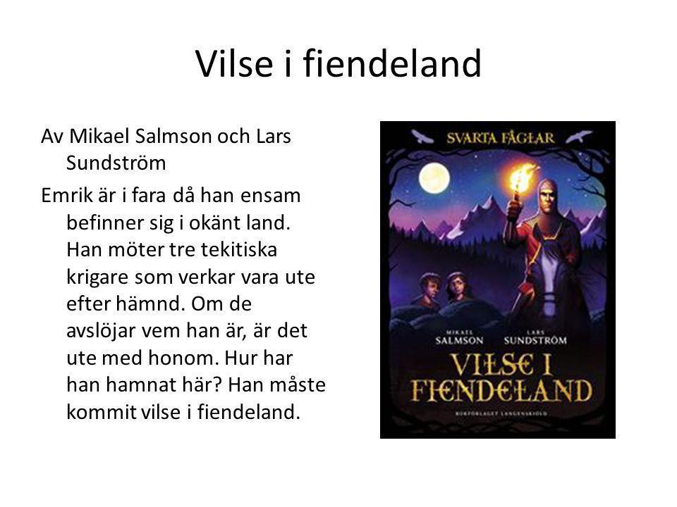Vilse i fiendeland Av Mikael Salmson och Lars Sundström Emrik är i fara då han ensam befinner sig i okänt land. Han möter tre tekitiska krigare som ve