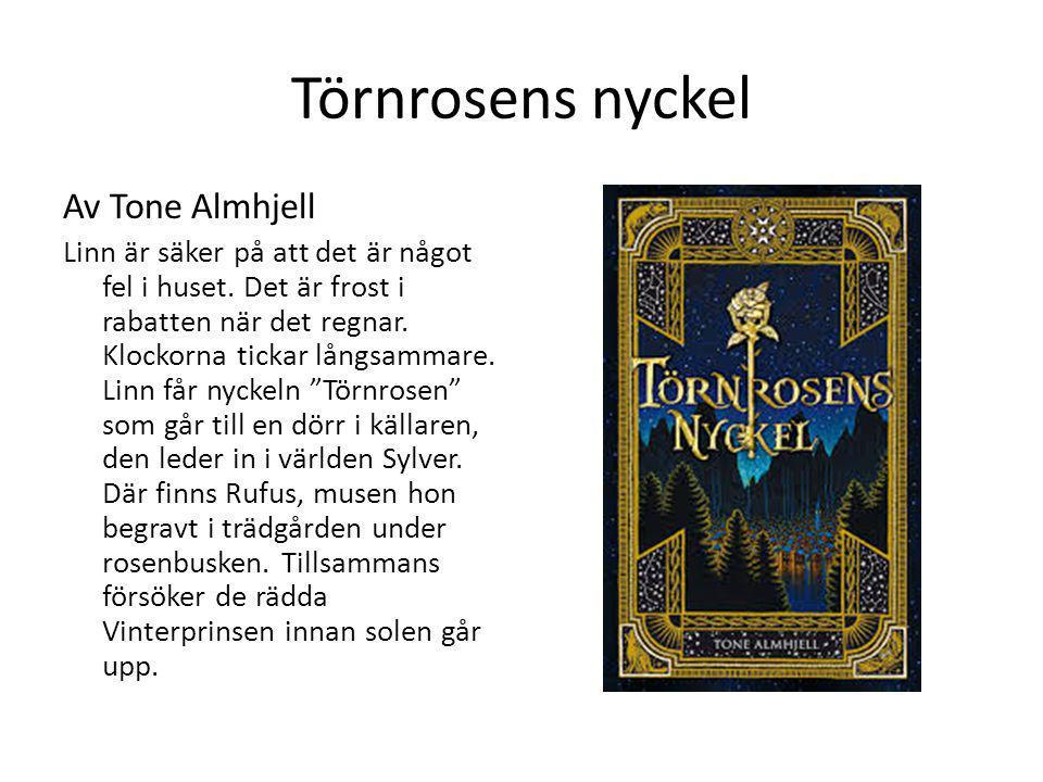 Törnrosens nyckel Av Tone Almhjell Linn är säker på att det är något fel i huset. Det är frost i rabatten när det regnar. Klockorna tickar långsammare
