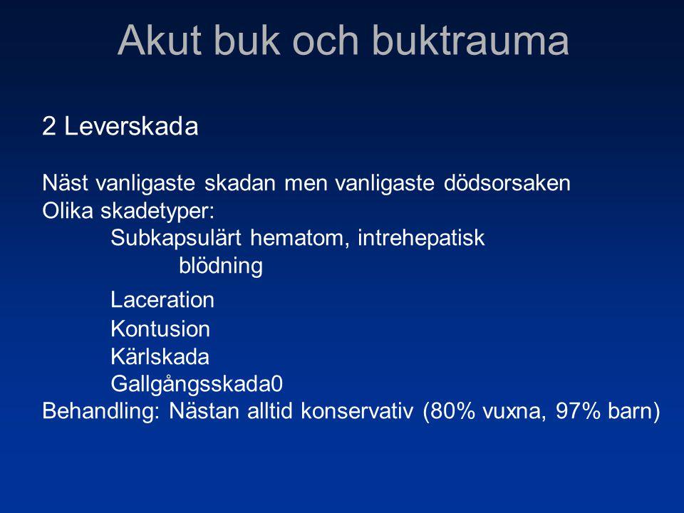 2 Leverskada Näst vanligaste skadan men vanligaste dödsorsaken Olika skadetyper: Subkapsulärt hematom, intrehepatisk blödning Laceration Kontusion Kär