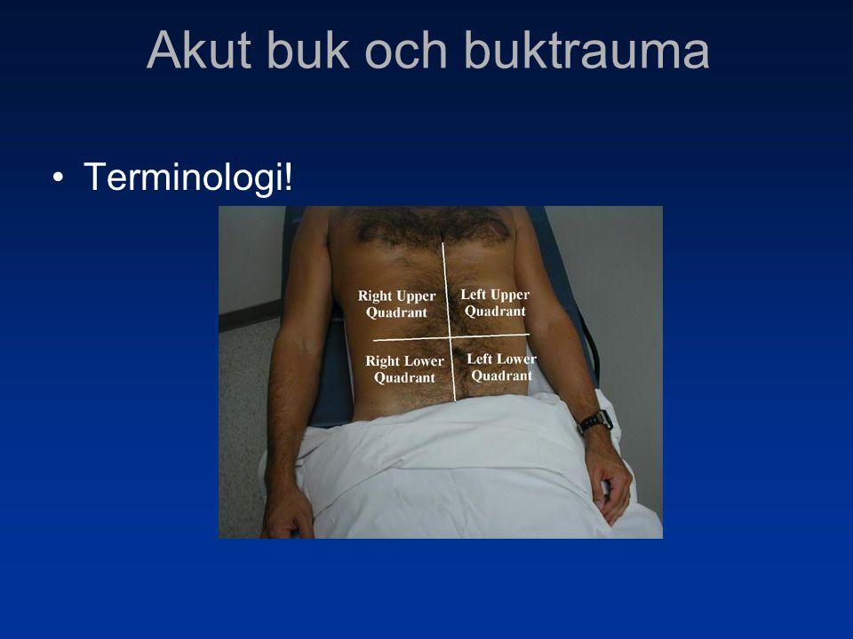 •Terminologi! Akut buk och buktrauma