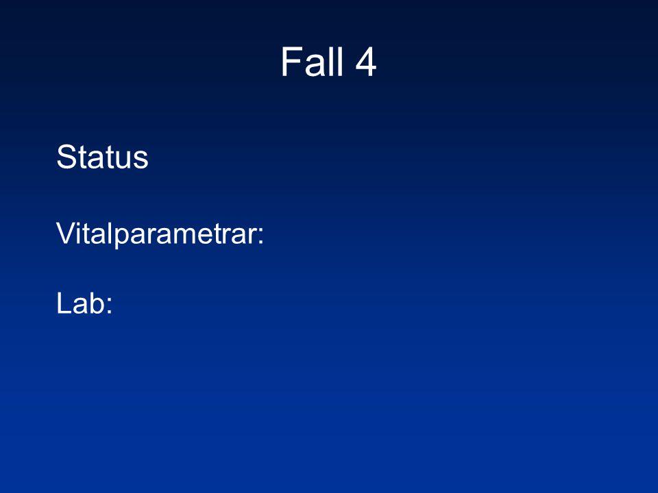 Fall 4 Status Vitalparametrar: Lab: