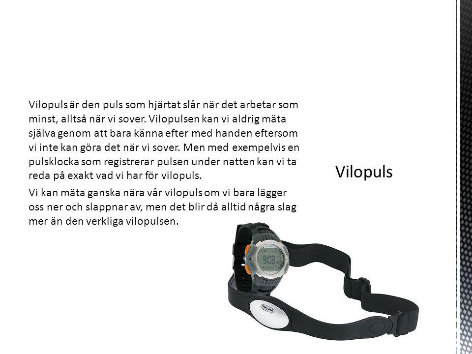 Normal vilopuls är ca 60-80 slag per minut.