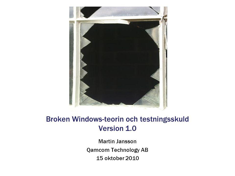 Agenda Broken Windows-teorin Vad innebär Broken Windows-teorin för testning.