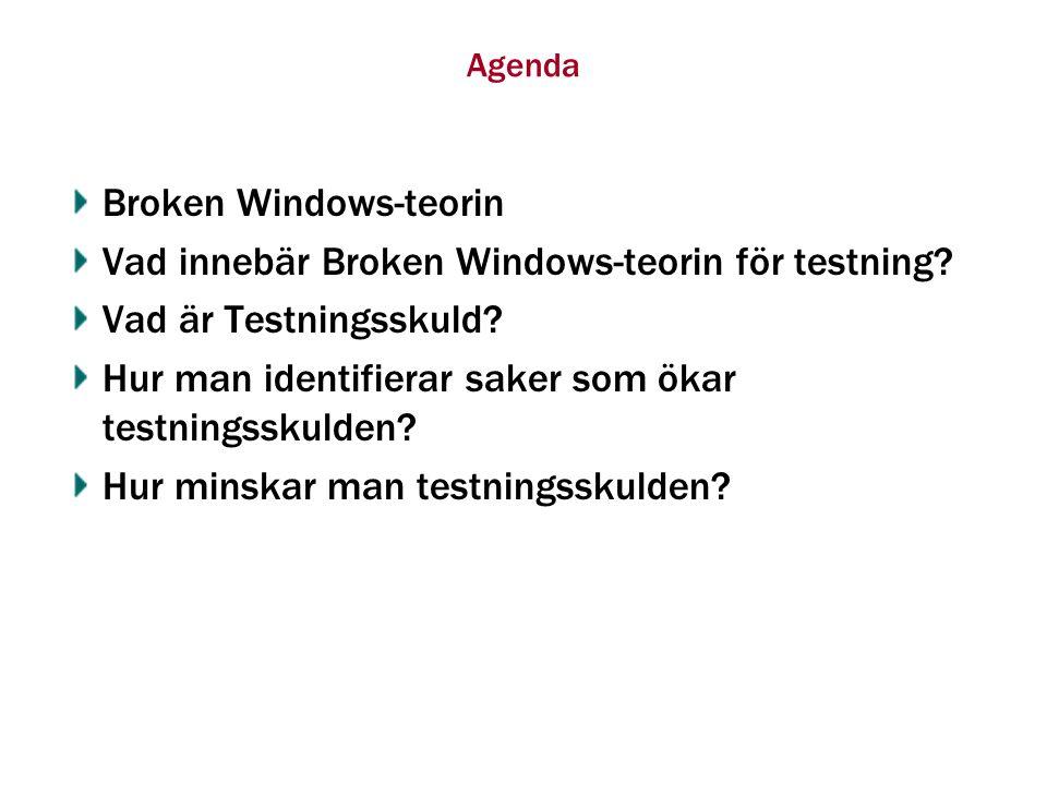 Broken Windows-teorin En artikel publicerad 1982 i Atlantic Monthly och skriven av James Q.