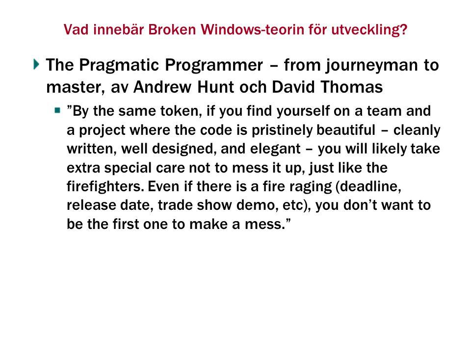 Vad innebär Broken Windows-teorin för utveckling.