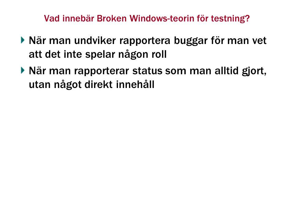 Vad innebär Broken Windows-teorin för testning.