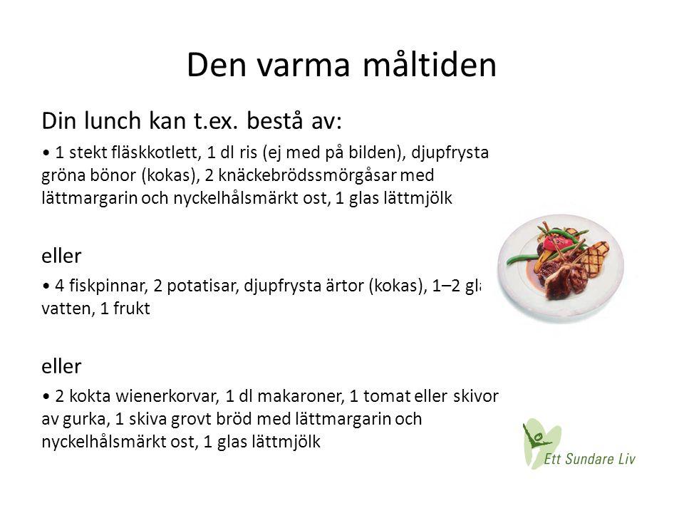 Den varma måltiden Din lunch kan t.ex. bestå av: • 1 stekt fläskkotlett, 1 dl ris (ej med på bilden), djupfrysta gröna bönor (kokas), 2 knäckebrödssmö