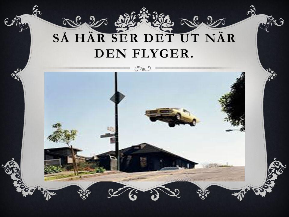 SÅ HÄR SER DET UT NÄR DEN FLYGER.