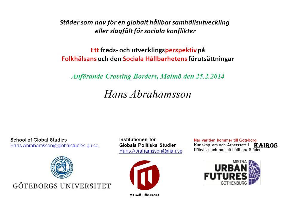 Ett freds- och utvecklingsperspektiv på Folkhälsans och den Sociala Hållbarhetens förutsättningar Anförande Crossing Borders, Malmö den 25.2.2014 Hans
