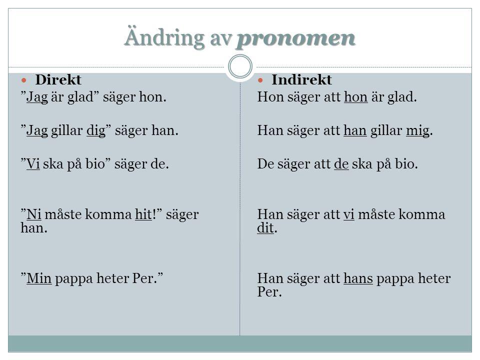 Ändring av pronomen  Direkt Jag är glad säger hon.