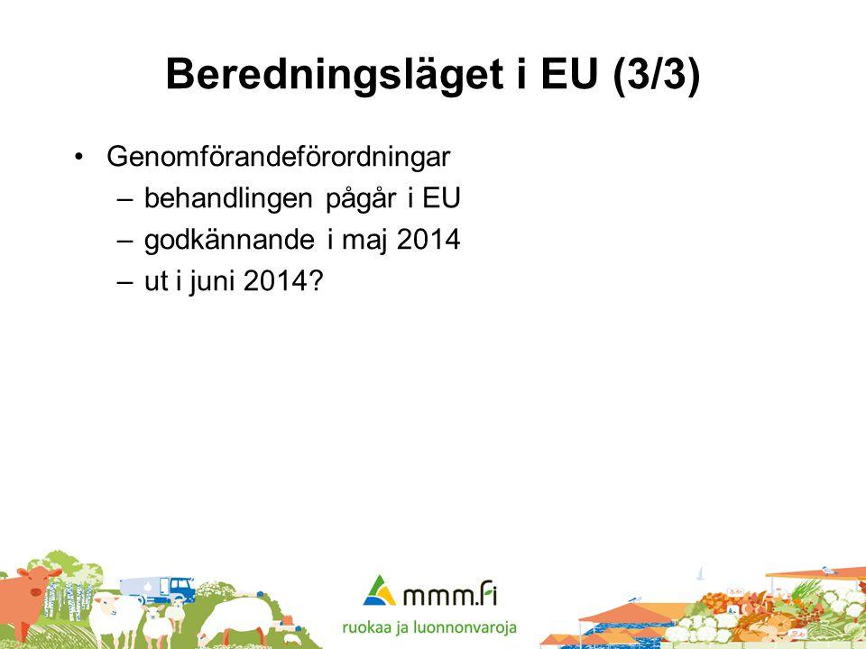 Beredningsläget i EU (3/3) •Genomförandeförordningar –behandlingen pågår i EU –godkännande i maj 2014 –ut i juni 2014?