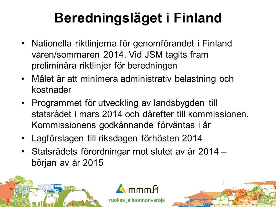 Beredningsläget i Finland •Nationella riktlinjerna för genomförandet i Finland våren/sommaren 2014. Vid JSM tagits fram preliminära riktlinjer för ber