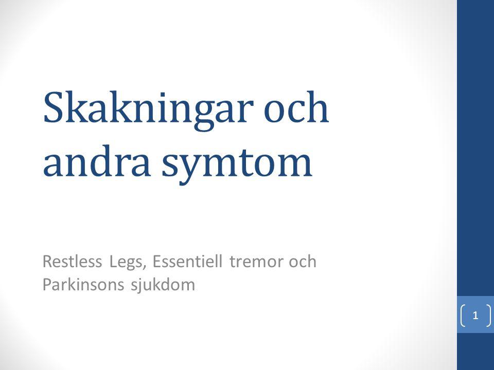 Skakningar och andra symtom Restless Legs, Essentiell tremor och Parkinsons sjukdom 1