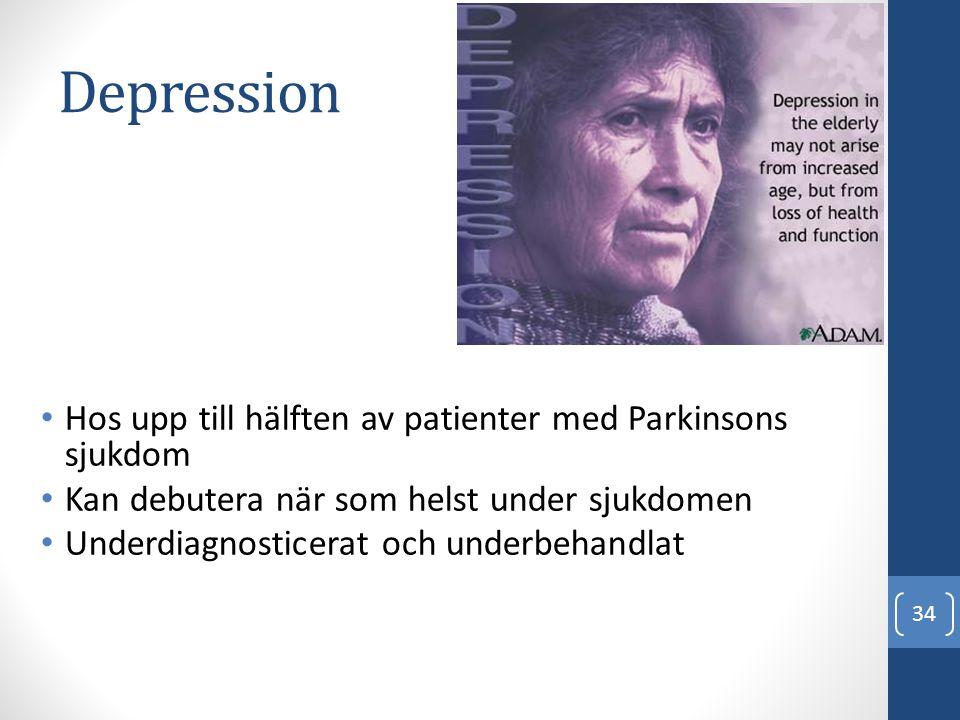 Depression • Hos upp till hälften av patienter med Parkinsons sjukdom • Kan debutera när som helst under sjukdomen • Underdiagnosticerat och underbeha
