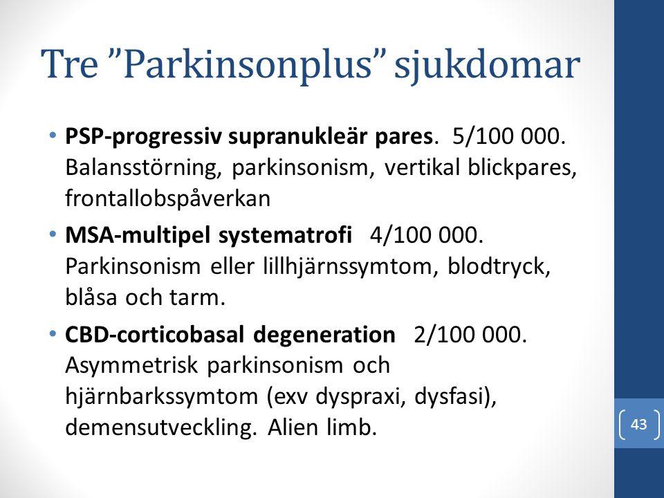 """Tre """"Parkinsonplus"""" sjukdomar • PSP-progressiv supranukleär pares. 5/100 000. Balansstörning, parkinsonism, vertikal blickpares, frontallobspåverkan •"""
