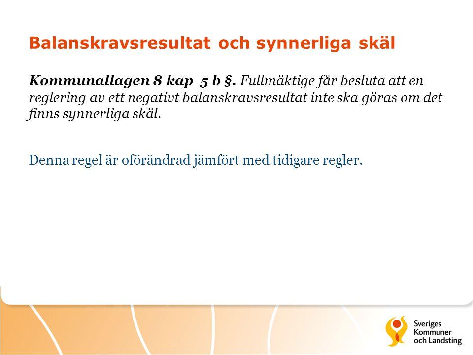 Balanskravsresultat och synnerliga skäl Kommunallagen 8 kap 5 b §.