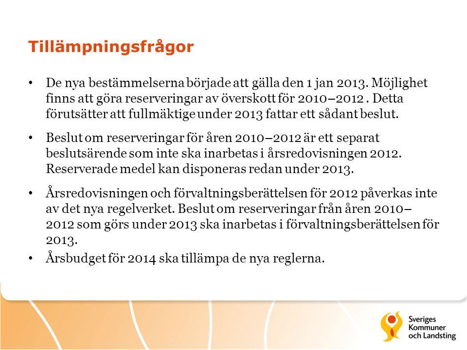 Tillämpningsfrågor • De nya bestämmelserna började att gälla den 1 jan 2013. Möjlighet finns att göra reserveringar av överskott för 2010–2012. Detta