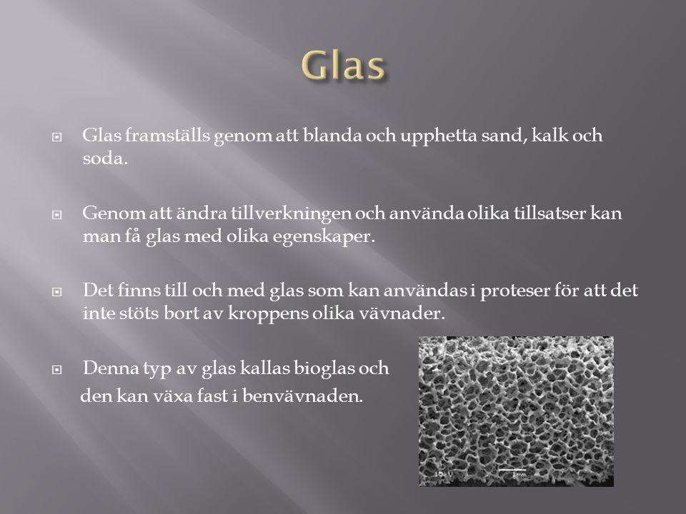  Glas framställs genom att blanda och upphetta sand, kalk och soda.