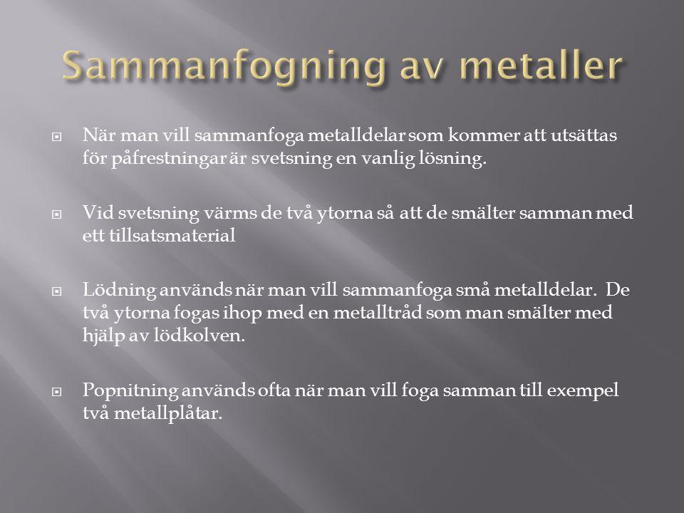  När man vill sammanfoga metalldelar som kommer att utsättas för påfrestningar är svetsning en vanlig lösning.