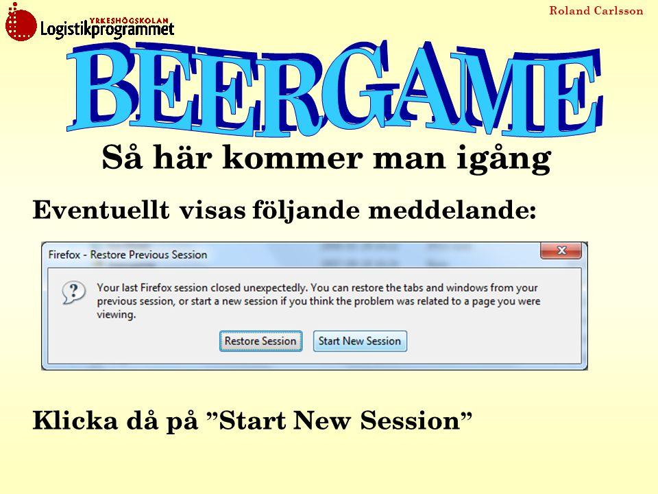 """Roland Carlsson Eventuellt visas följande meddelande: Klicka då på """" Start New Session """" Så här kommer man igång"""