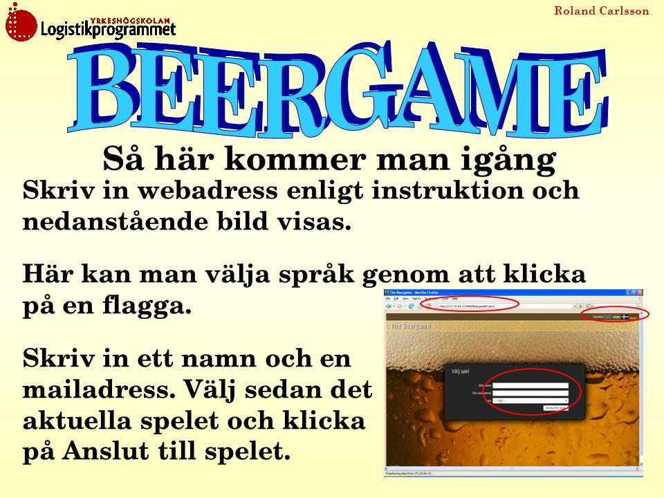 Roland Carlsson Skriv in webadress enligt instruktion och nedanstående bild visas. Här kan man välja språk genom att klicka på en flagga. Skriv in ett