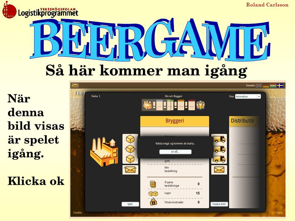 Roland Carlsson När denna bild visas är spelet igång. Klicka ok Så här kommer man igång