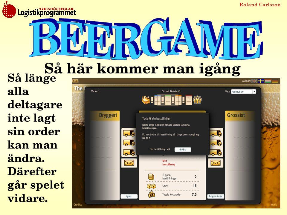 Roland Carlsson Så länge alla deltagare inte lagt sin order kan man ändra. Därefter går spelet vidare. Så här kommer man igång