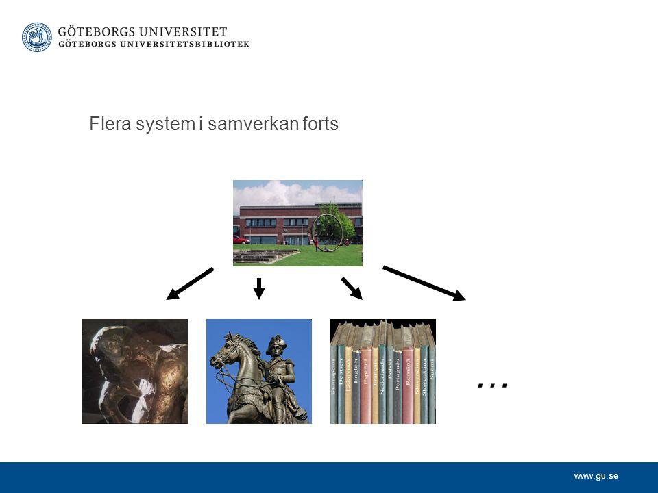 www.gu.se Flera system i samverkan forts …