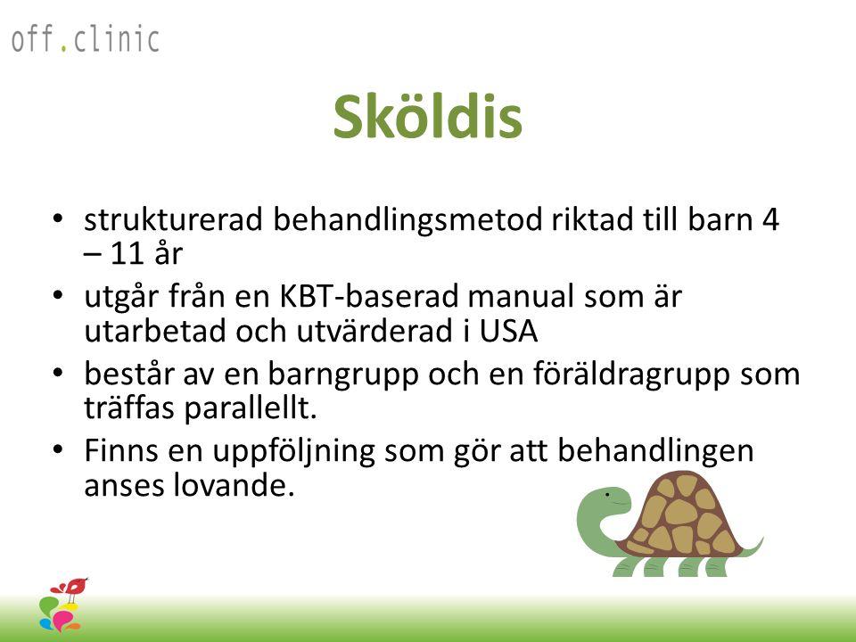 Sköldis • strukturerad behandlingsmetod riktad till barn 4 – 11 år • utgår från en KBT-baserad manual som är utarbetad och utvärderad i USA • består av en barngrupp och en föräldragrupp som träffas parallellt.