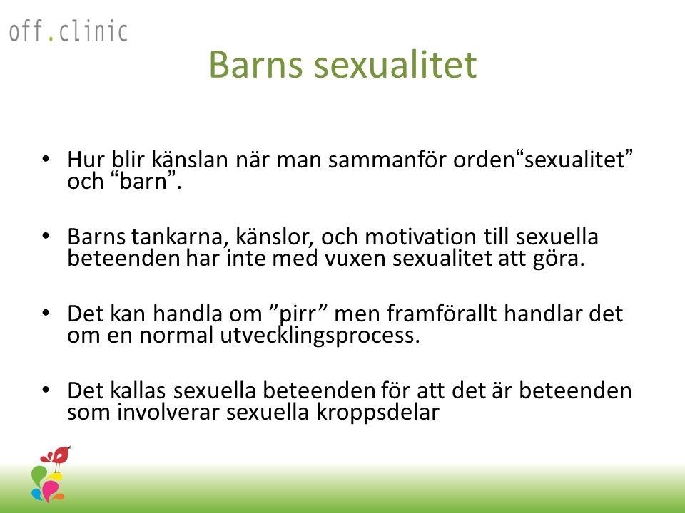 Barn förgriper sig sexuellt av olika anledningar • Egen utsatthet • Sexuell nyfikenhet • Med mera…………………….