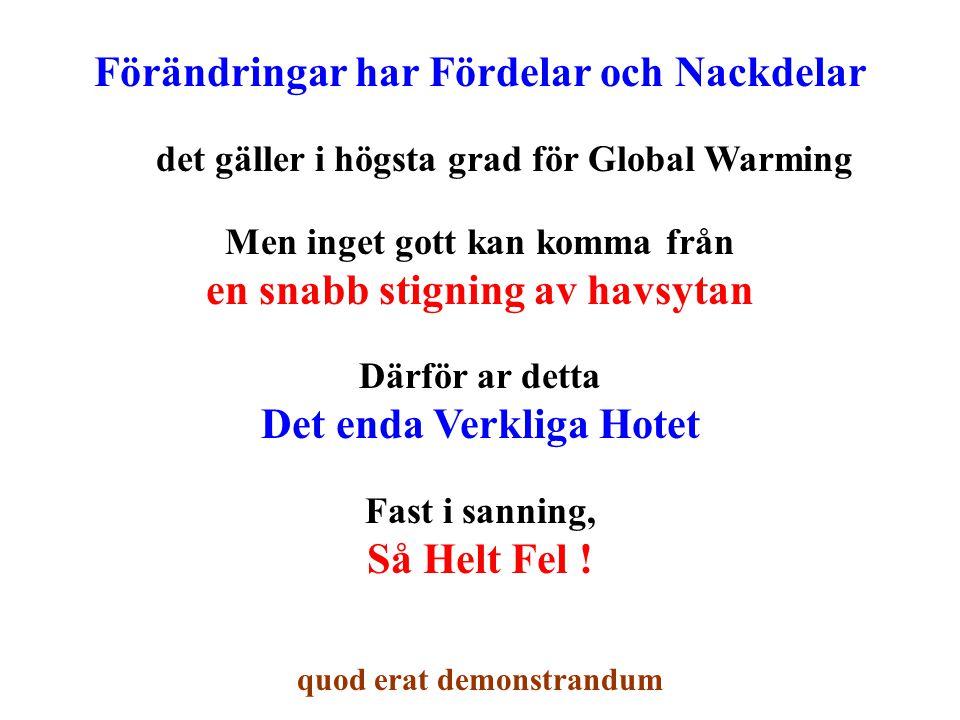 Det är så mycket lögner och överdrifter kopplade till Global Warming Människor kan uppföra sig så men träd ljuger inte .