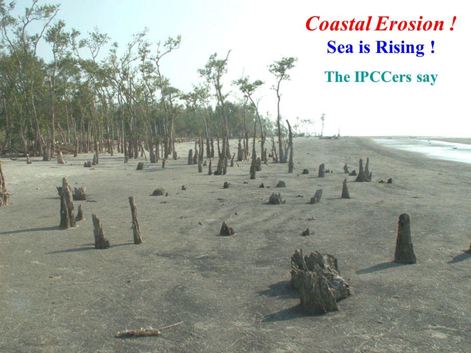 Coastal Erosion ! Sea is Rising ! The IPCCers say