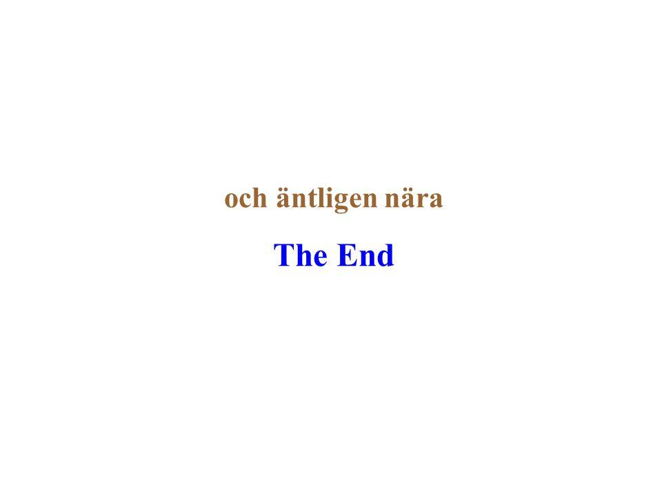 och äntligen nära The End