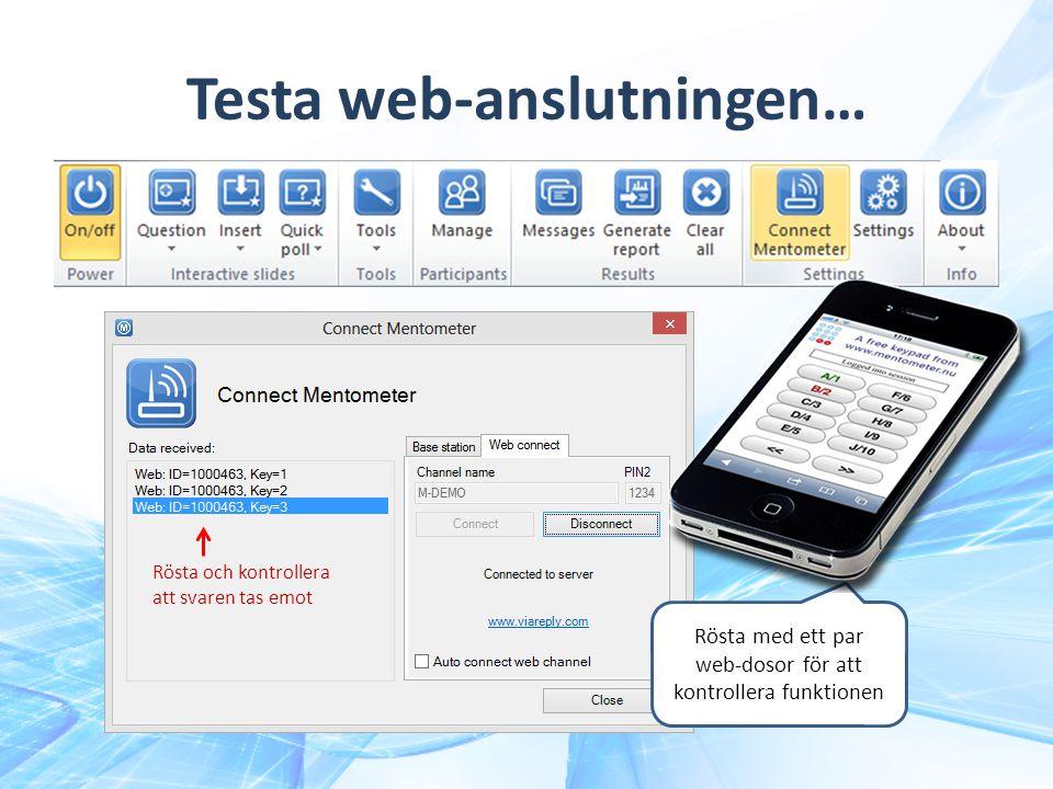 Rösta med ett par web-dosor för att kontrollera funktionen Testa web-anslutningen… Rösta och kontrollera att svaren tas emot